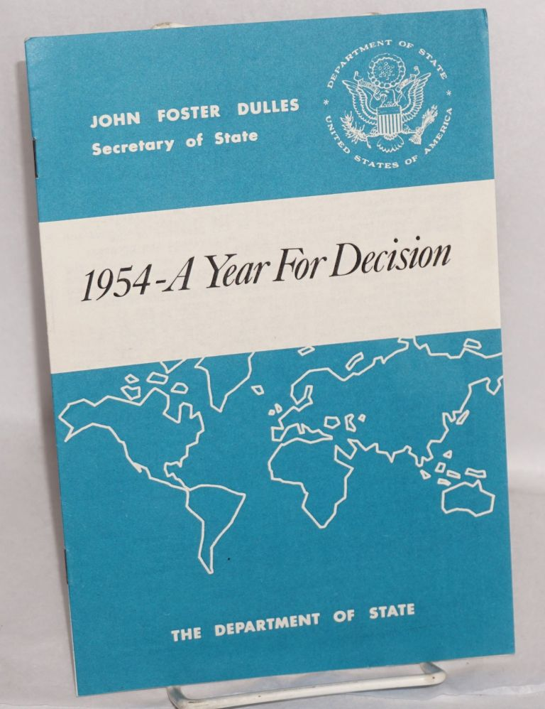 1954 - a year for decision: press release no. 668, December 22, 1953. John Foster Dulles, Secretary of State.