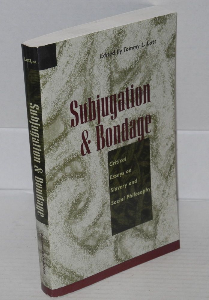 Appendices In Essays Subjugation And Bondage Critical Essays On Slavery And Social Philosophy   Tommy L Lott Academic Dishonesty Essay also Descriptive Essay Examples About An Object Subjugation And Bondage Critical Essays On Slavery And Social  Best College Application Essay