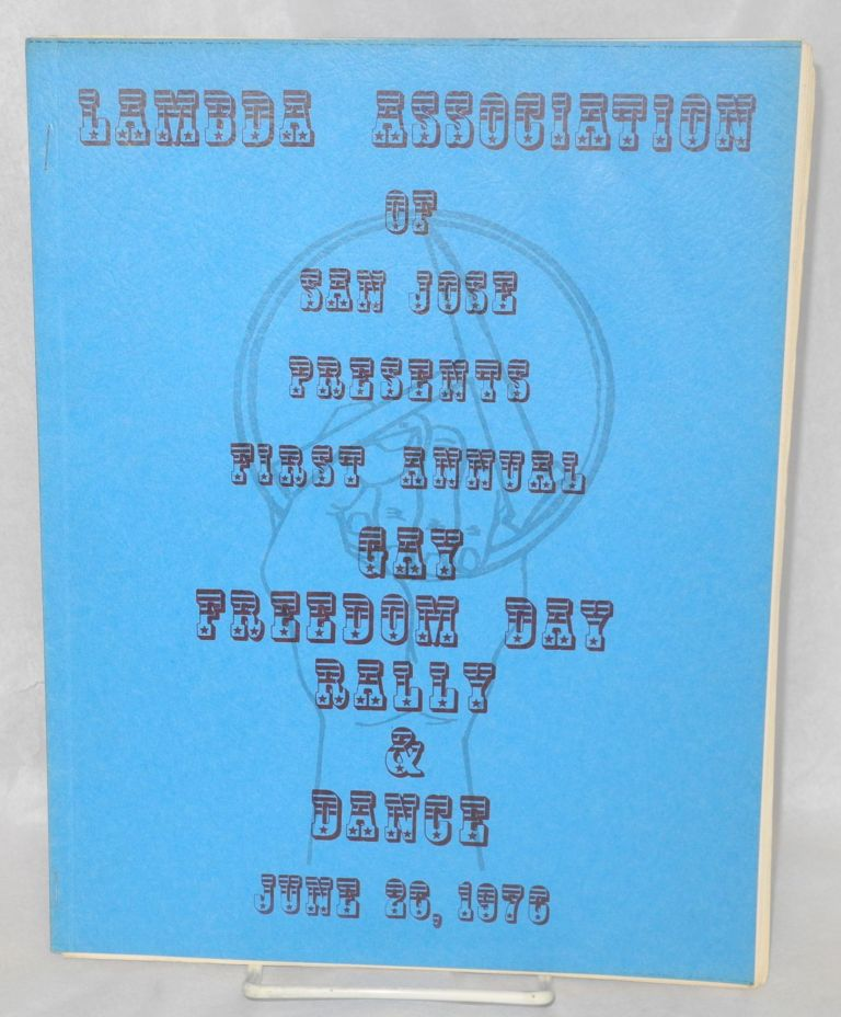 Lambda Association of San Jose presents first annual Gay Freedom Day rally & dance, June 26, 1976