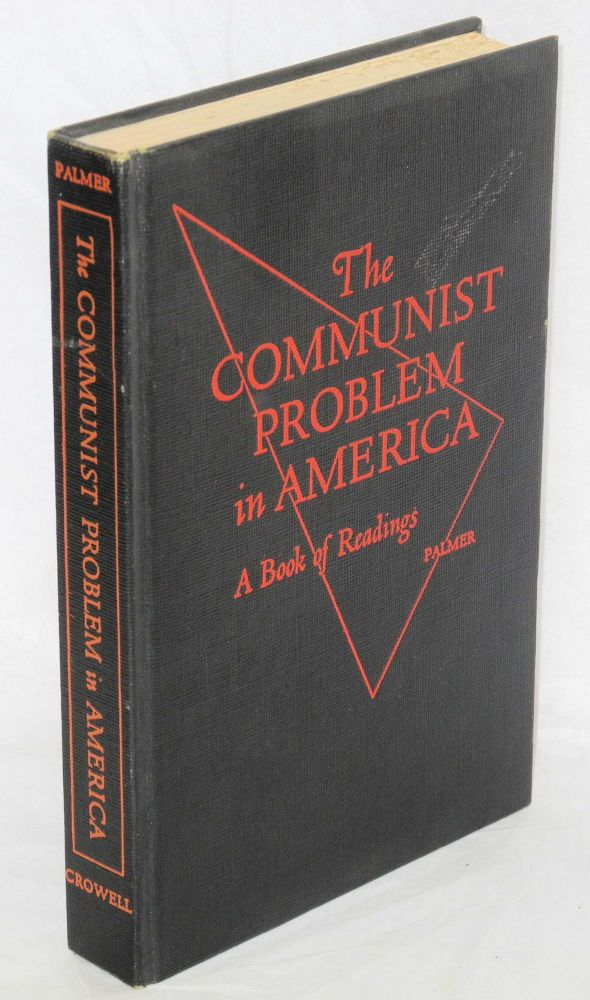 The Communist problem in America; a book of readings. Edward E. Palmer, ed.