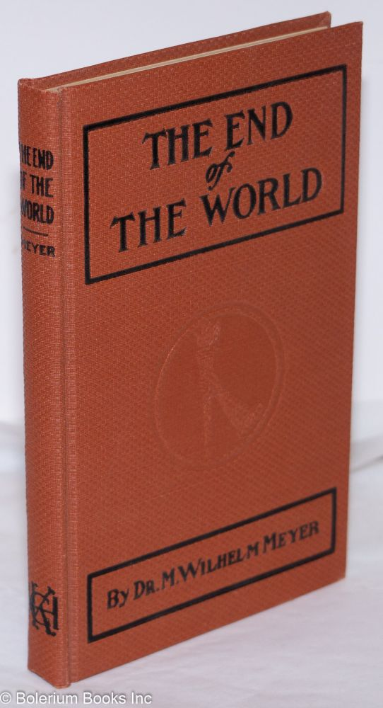 The end of the world. Translated by Margaret Wagner. M. Wilhelm Meyer.