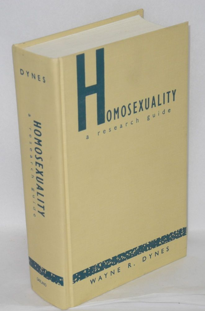 Homosexuality; a research guide. Wayne R. Dynes.