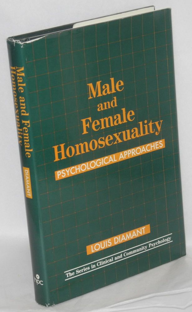 Male and female homosexuality; psychological approaches. Louis Diamant, ed.