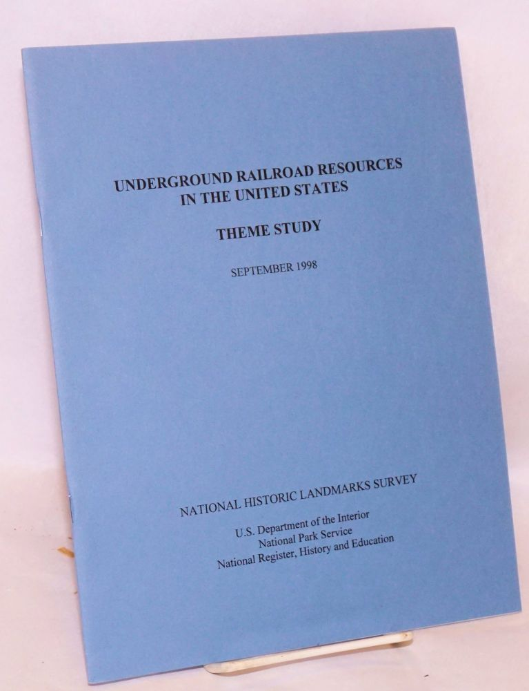 Underground railroad resources in the United States; theme study
