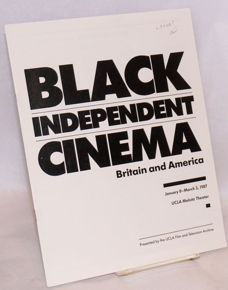Black independent cinema; Britain and America, January 8-March 3, 1987, UCLA Melnitz Theater