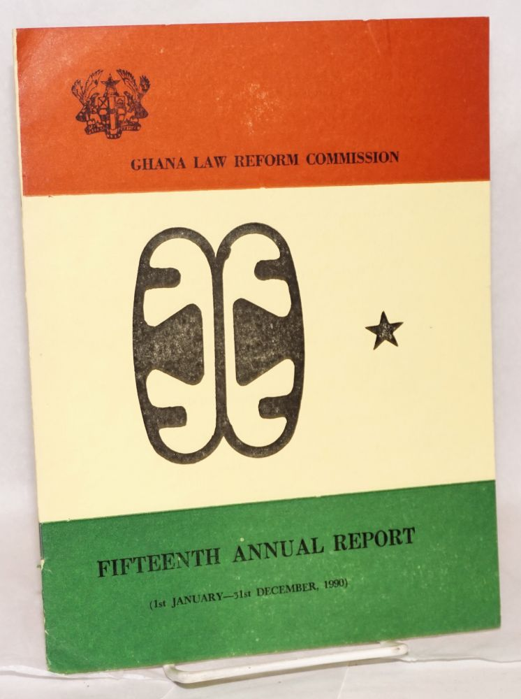 Fifteenth annual report: 1st January - 31st December, 1990. Ghana Law Reform Commission.