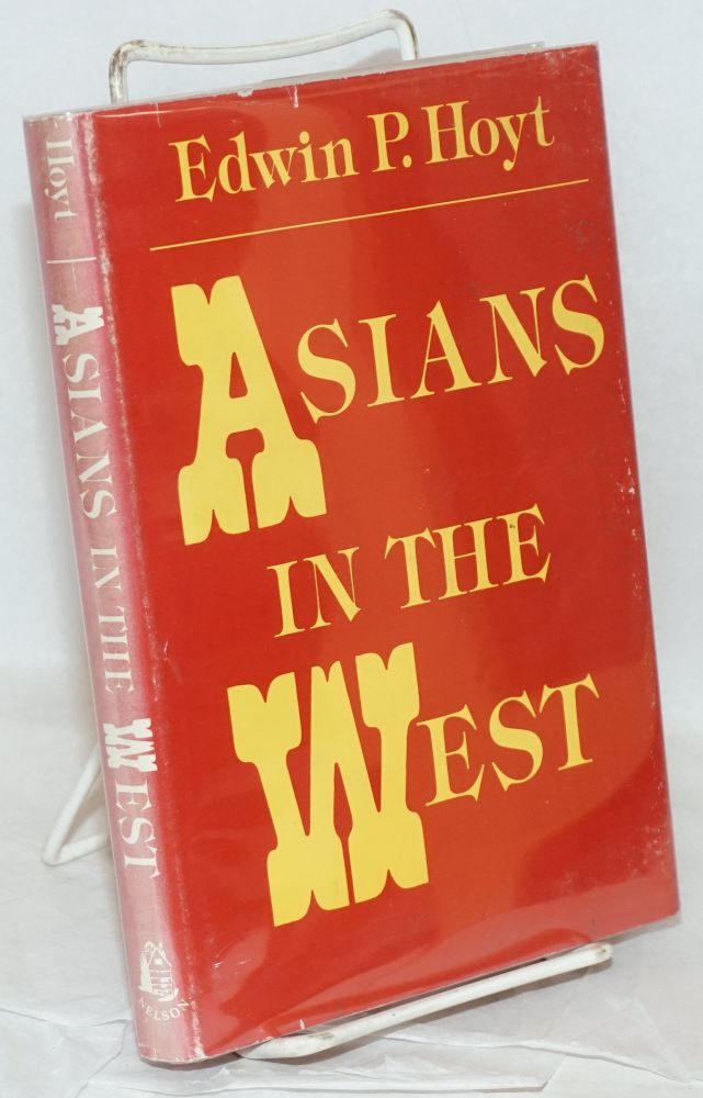 Asians in the West. Edwin P. Hoyt.