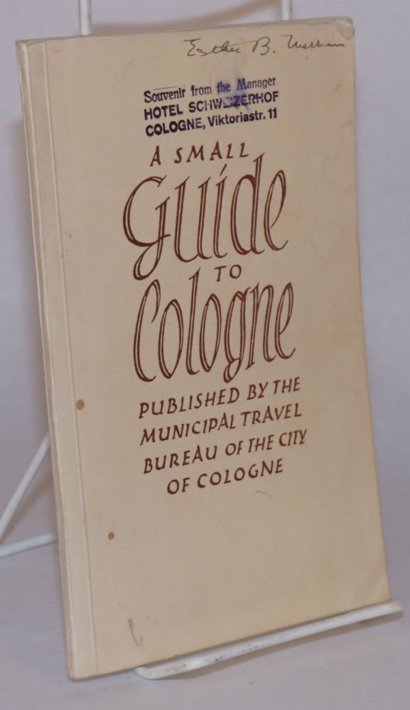 A small guide to Cologne [cover text --title page reads Pocket guide]. H. V. Wallace King.
