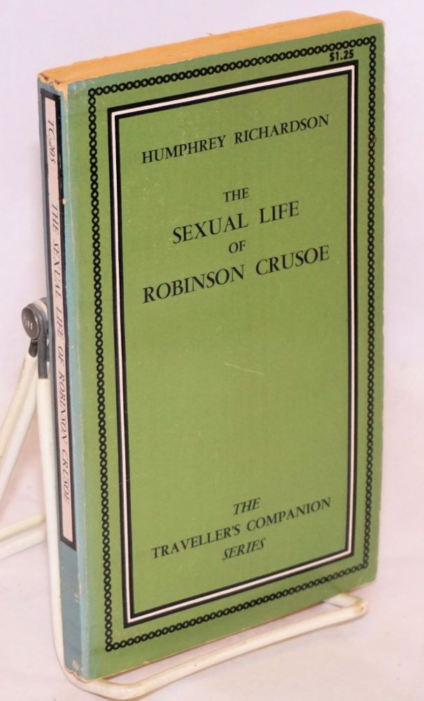 The sexual life of Robinson Crusoe. Humphrey Richardson, Michel Gall.