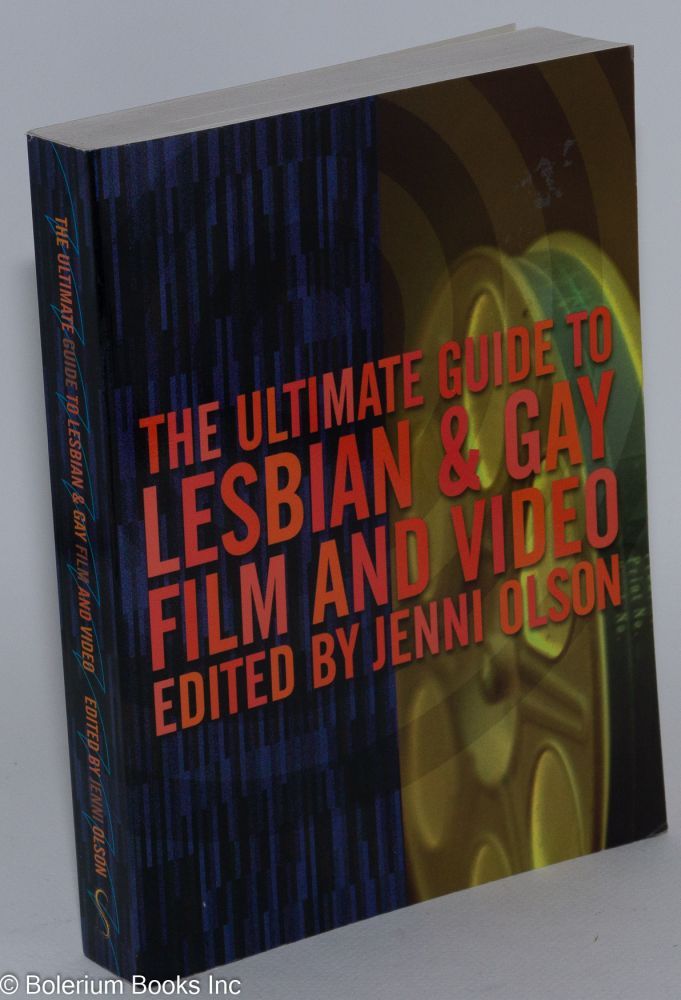The ultimate guide to lesbian & gay film and video. Jenni Olson.
