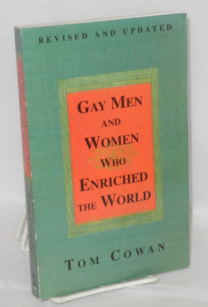 Gay men & women who enriched the world. Thomas Cowan.