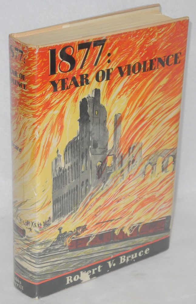 1877: year of violence. Robert V. Bruce.
