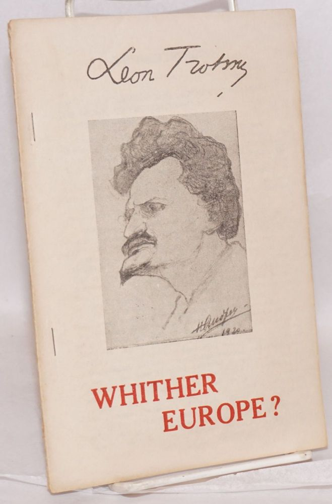 Whither Europe? Leon Trotsky.