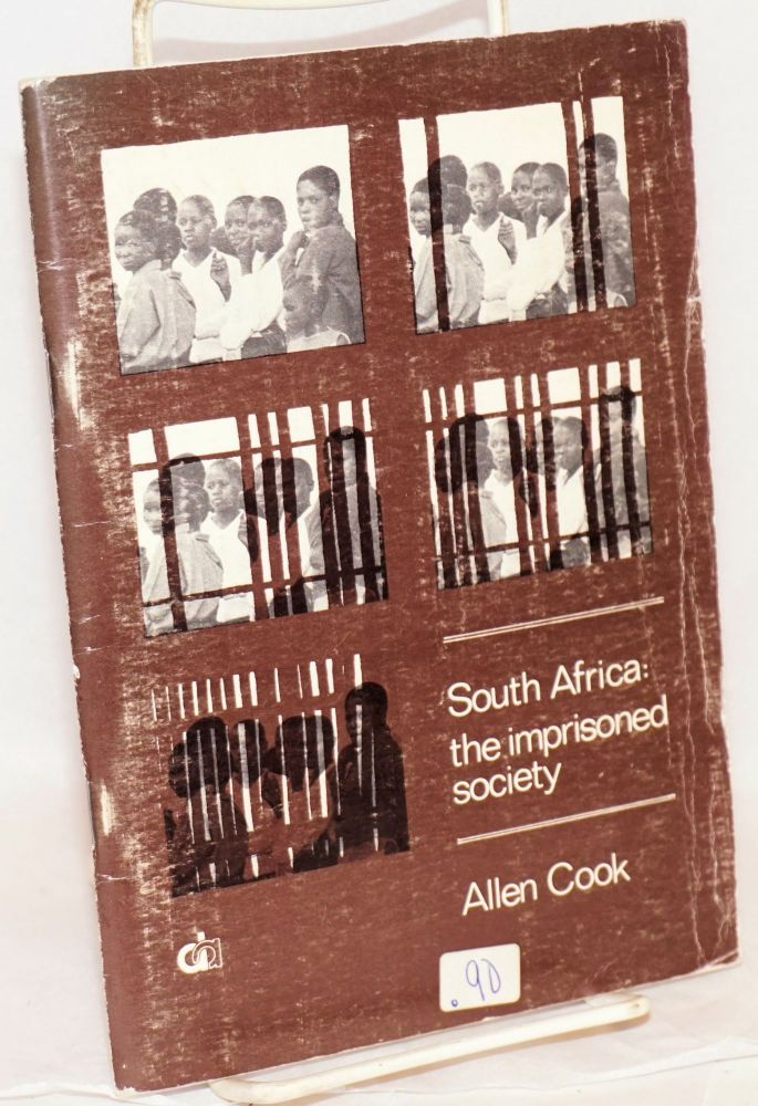 South Africa: the imprisoned society. Allen Cook.