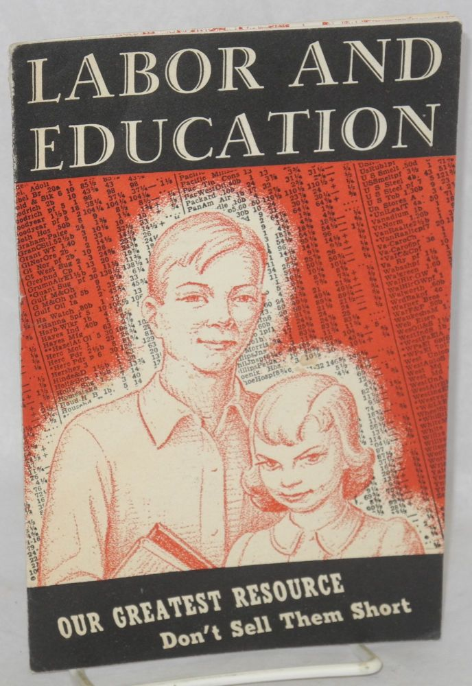 Labor and education. Our greatest resource - don't sell them short. Congress of Industrial Organizations.