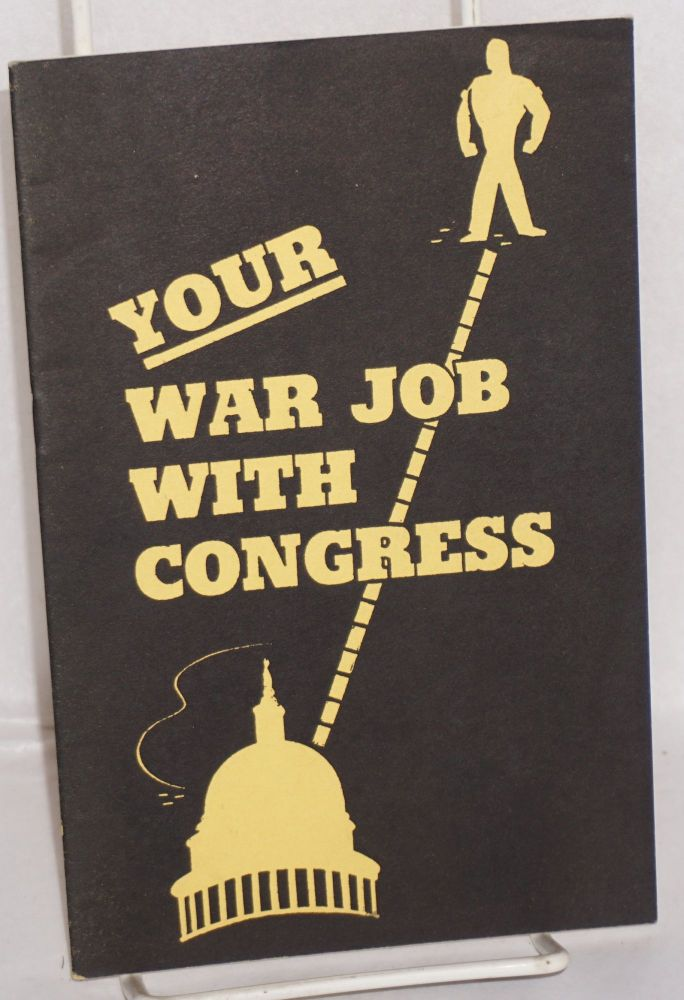 Your war job with Congress. Congress of Industrial Organizations.