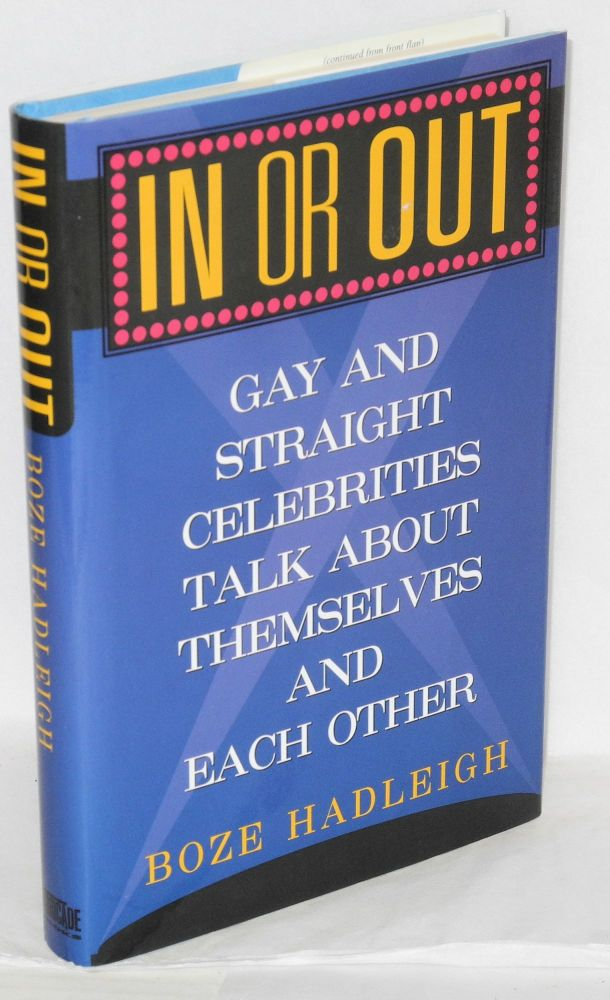 In or out; gay and straight celebrities talk about themselves and each other. Boze Hadleigh.