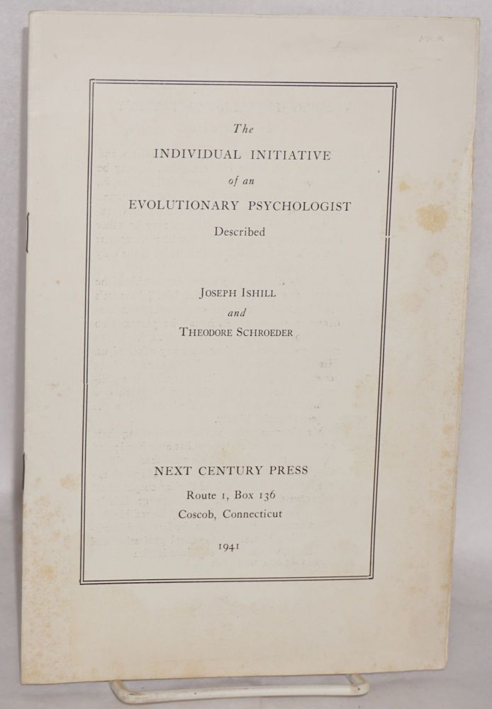 The individual initiative of an evolutionary psychologist described. Joseph Ishill, Theodore Schroeder.