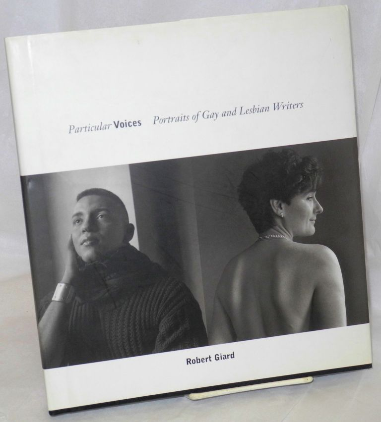 Particular voices: portraits of gay and lesbian writers. Robert Giard, , Julia VanHaaften, Joan Nestle Giard, Christopher Bram.