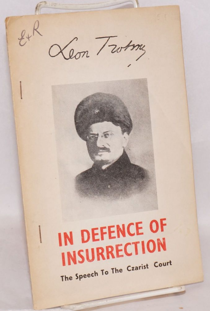 In defence of insurrection, speech to the Czarist Court, October 4, 1906. Leon Trotsky.