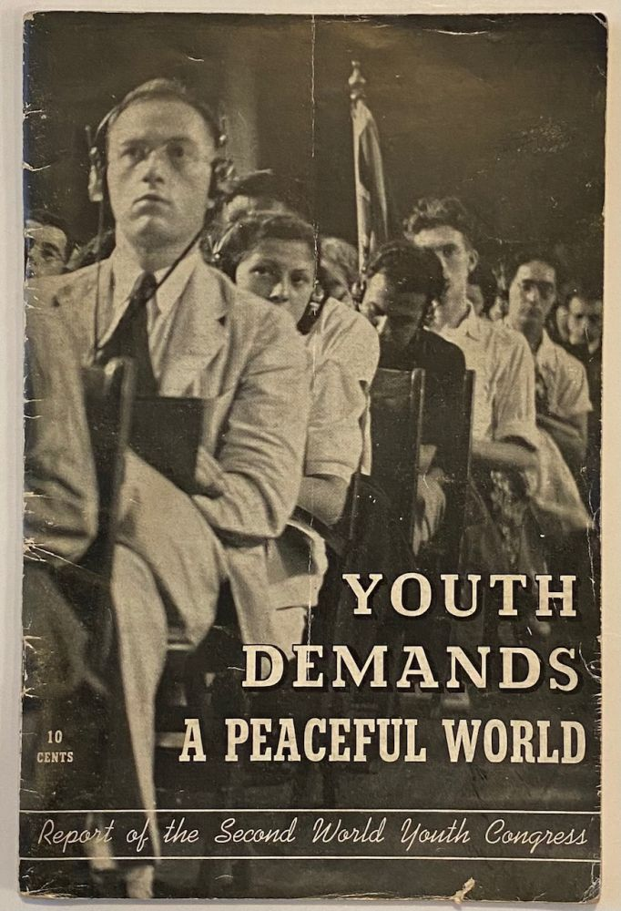 Youth demands a peaceful world. Report of 2nd World Youth Congress, Vassar College, Poughkeepsie, New York, August 16-23, 1938. World Youth Congress.