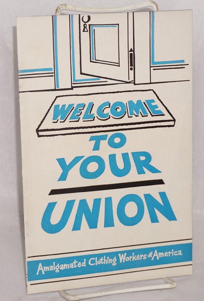 Welcome to your union. Amalgamated Clothing Workers of America.