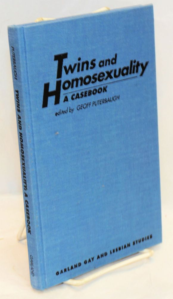 Twins and homosexuality; a casebook. Geoff Puterbaugh.