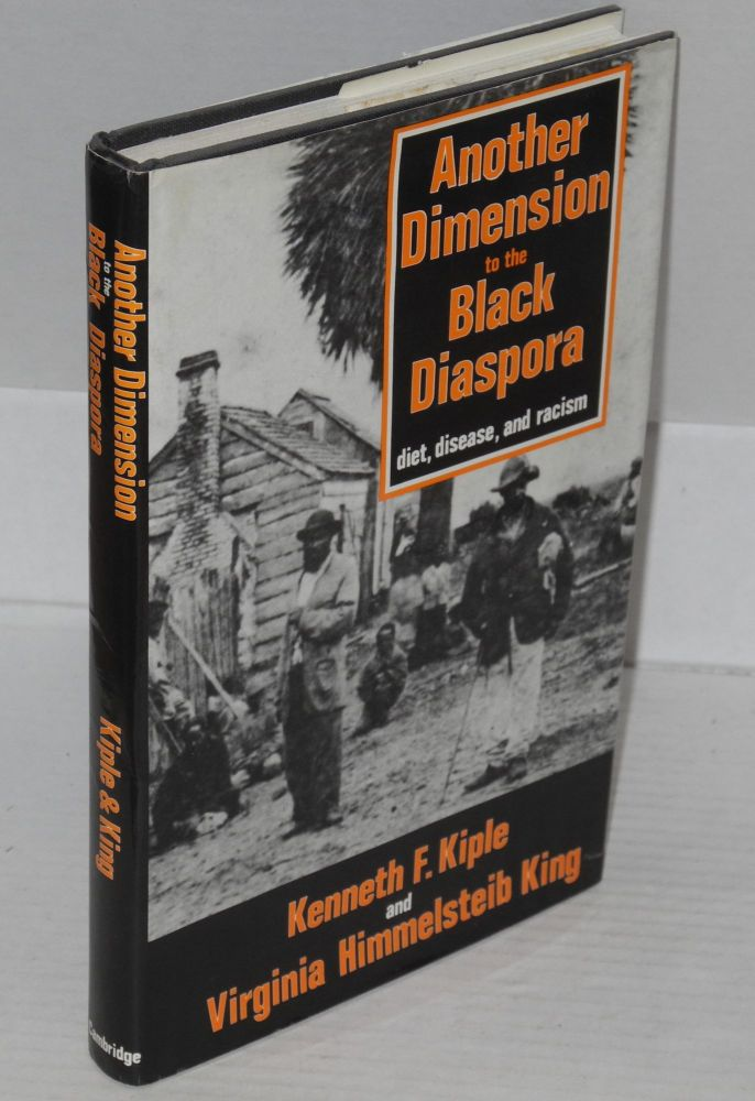 Another dimension to the black diaspora; diet, disease, and racism. Kenneth F. Kiple, Virginia Himmelsteib King.