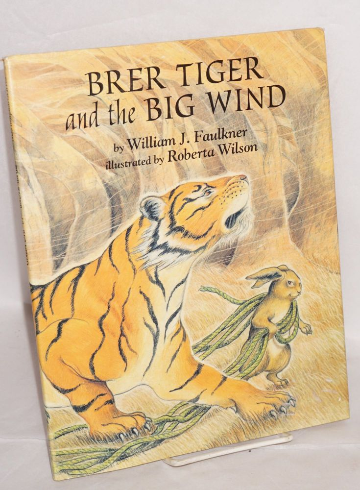 Brer Tiger and the big wind; illustrated by Roberta Wilson. William J. Faulkner.