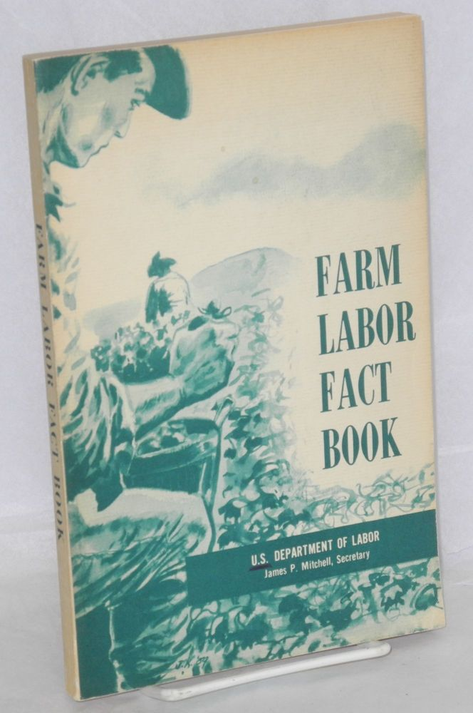 Farm labor fact book. United States. Department of Labor.