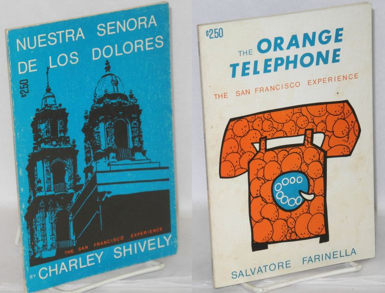 The orange telephone and Nuestra senora de los Dolores; the San Francisco experience. Salvatore Farinella, Charley Shively.