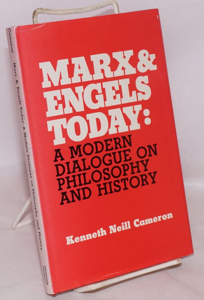 Marx and Engels today: a modern dialogue on philosophy and history. Kenneth Neill Cameron.