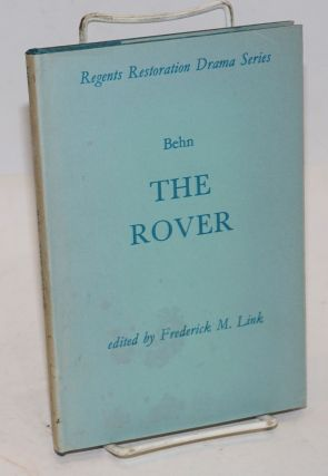 The rover, edited by Frederick M. Link. Behn Aphra