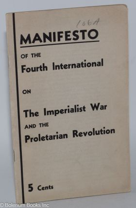 Manifesto of the Fourth International on the imperialist war and the proletarian revolution....