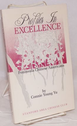 Profiles in excellence; Peninsula Chinese Americans. Connie Young Yu
