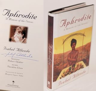 Aphrodite: a memoir of the senses. Isabel Allende, Robert Shekter, Panchita Llona, Margaret Sayers Peden.