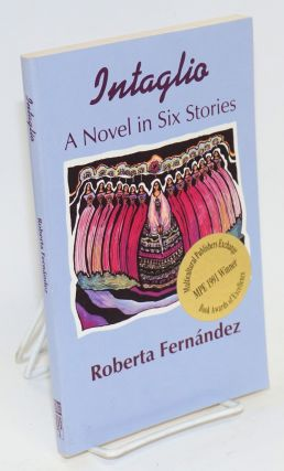 Intaglio: a novel in six stories. Roberta Fernandez.