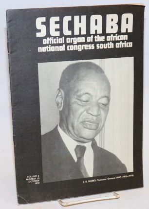 Sechaba: official organ of the African National Congress South Africa: Volume 6, no. 10, October...