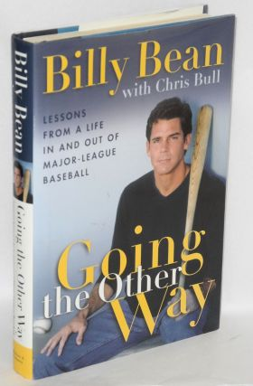 Going the Other Way: lessons from a life in and out of major-league baseball. Billy Bean, Chris Bull