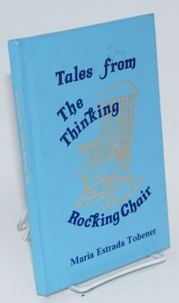 Tales from the thinking rocking chair. Maria Estrada Tobener