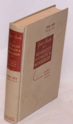 The year book of neurology, psychiatry and neurosurgery (1958-1959 year book series). Roland P....
