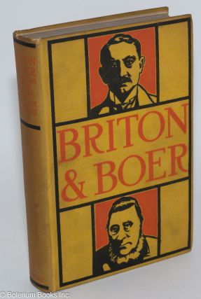 Briton and Boer: both sides of the South African question; with map and illustrations, reprinted...