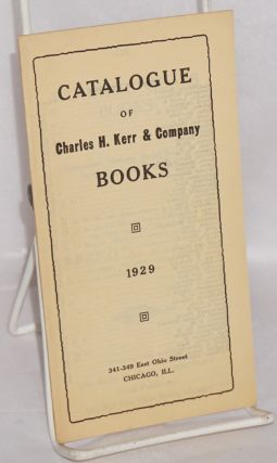 Catalogue of Charles H. Kerr & Company books, 1929. Charles H. Kerr, Comany