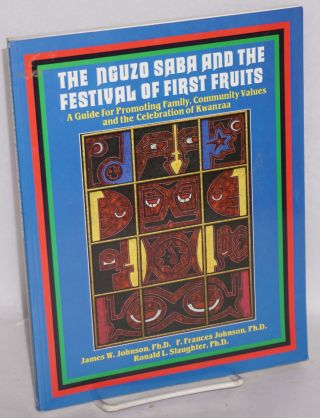 The Nguzo Saba and the festival of first fruits; a guide for promoting family, community values...