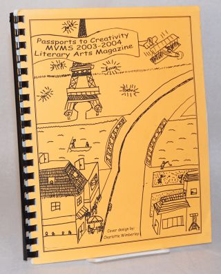 Passports to creativity: Mill Valley Middle School [MVMS] 2003 - 2004 literary arts magazine....