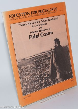 Twenty years of the Cuban revolution by Jack Barnes and selected speeches of Fidel Castro....