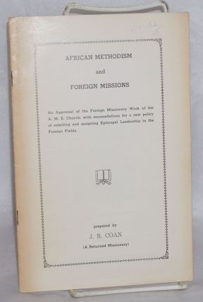 African Methodism and foreign missions; an appraisal of the foreign missionary work of the A. M....