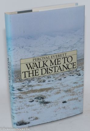 Walk Me to the Distance. Percival Everett