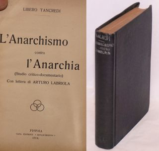 L'anarchismo contro l'anarchia (Studio critico-documentario) [by] Libero Tancredi [pseud.] Con...