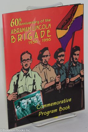 A 60th anniversary of the Abraham Lincoln Brigade, 1936-1996, commemorative program book